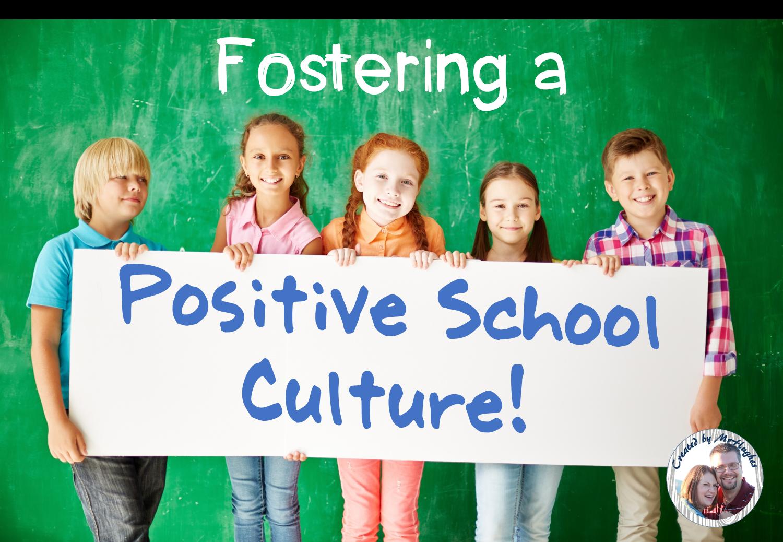 An Educator's Life: Fostering a Positive School Culture