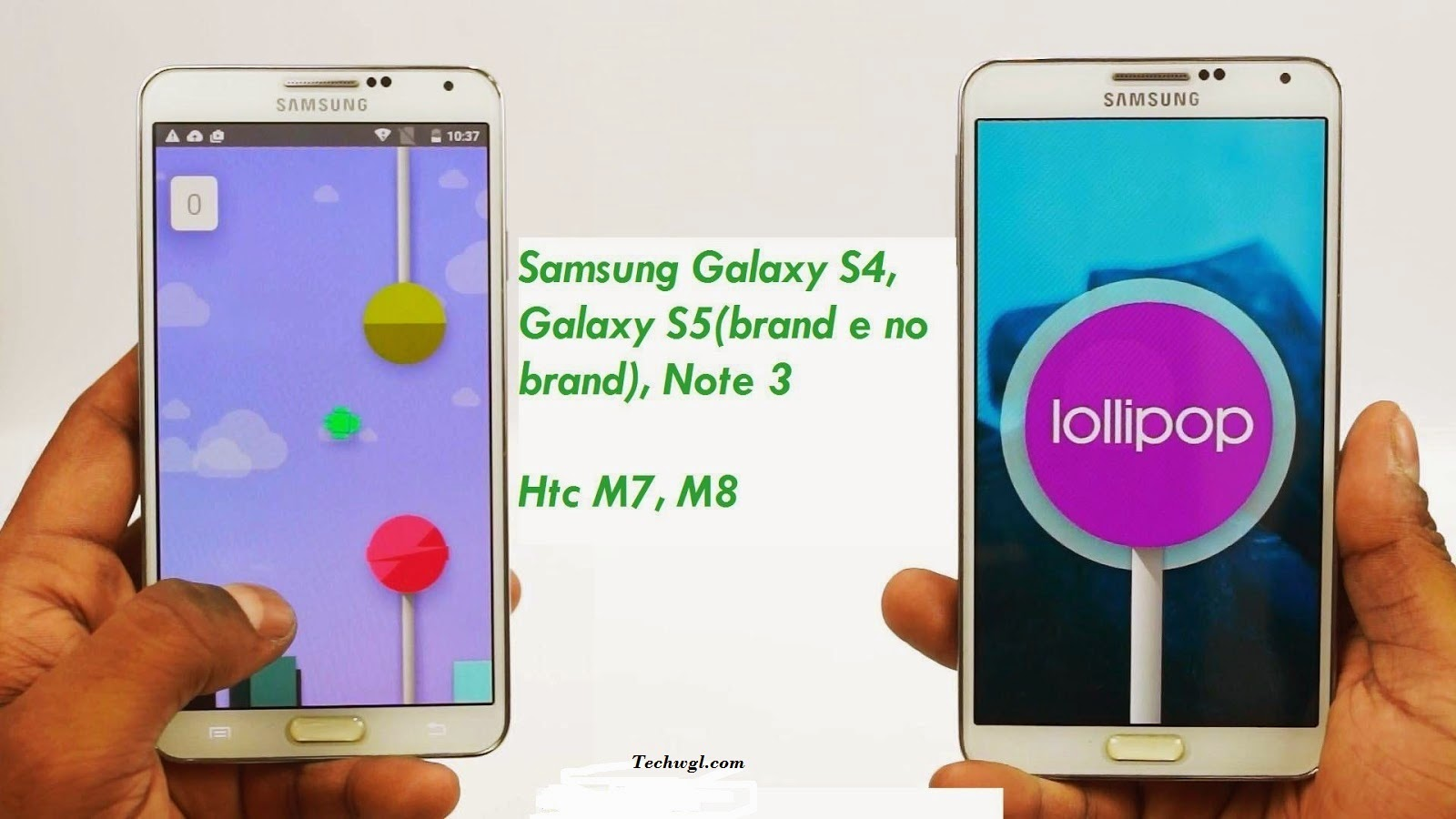 Lollipop 5.0.1, Samsung Galaxy S4, S5, Note 3, HTC M7, M8.