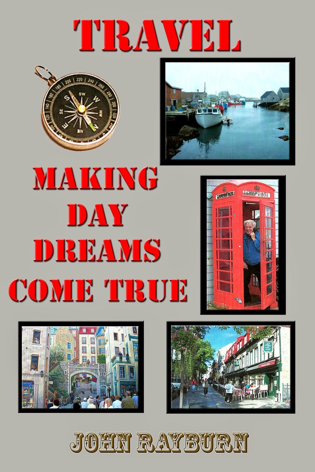 TRAVEL: Making Day Dreams Come True
