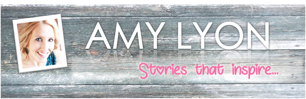 Stories that Inspire... Author Blog of Amy Lyon