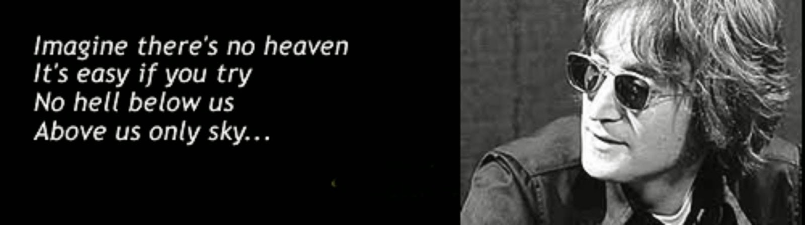 """IMAGINE THERE'S NO HEAVEN""  BEATLE JOHN LENNON"