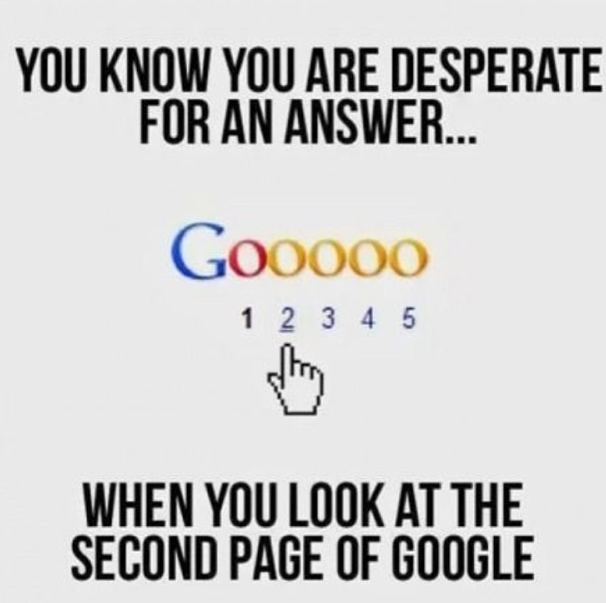 when you look at the second page of google