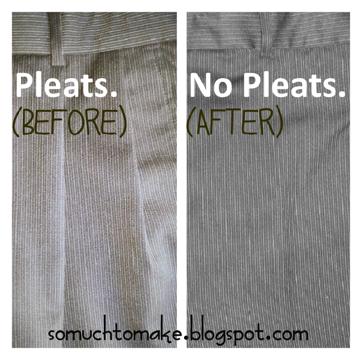 Pleated to Flat Front Pants Tutorial | So Much To Make