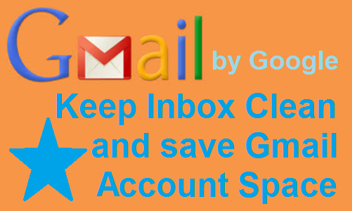 Gmail Account-How to keep your inbox clean and delete unwanted mails