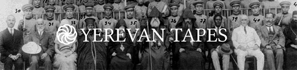 YEREVAN TAPES