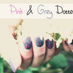 Pink & Grey Dotted Nails