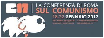 C17. Dal 18 al 22 gennaio a Roma una conferenza internazionale sull'attualità del comunismo.
