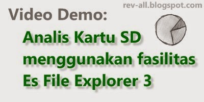 Video demo analis kartu sd menggunakan fasilitas es explorer 3 (rev-all.blogspot.com)