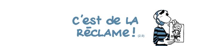 C'est de la réclame ! (2.0)