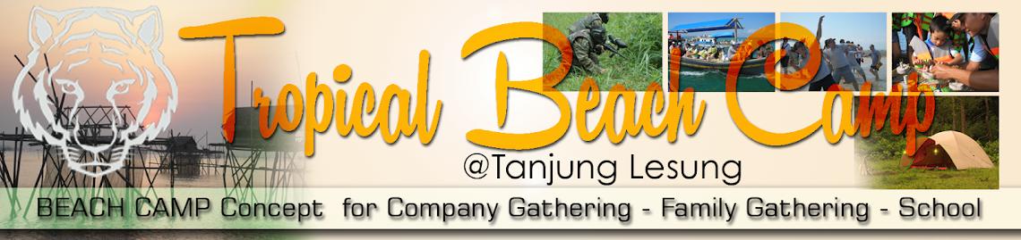 Tropical Camp Tanjung Lesung: camping, outbound, krakatau, tanjunglesung