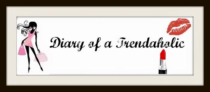 Diary of a Trendaholic