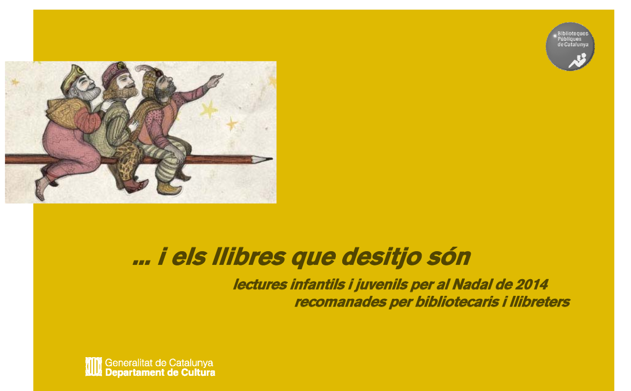 http://biblioteques.gencat.cat/web/.content/tematic/article/suport_biblioteques/eines_treball/bibliografies/bibliografies_tematiques/Bibliografies/Lectures-de-Nadal-2014.pdf