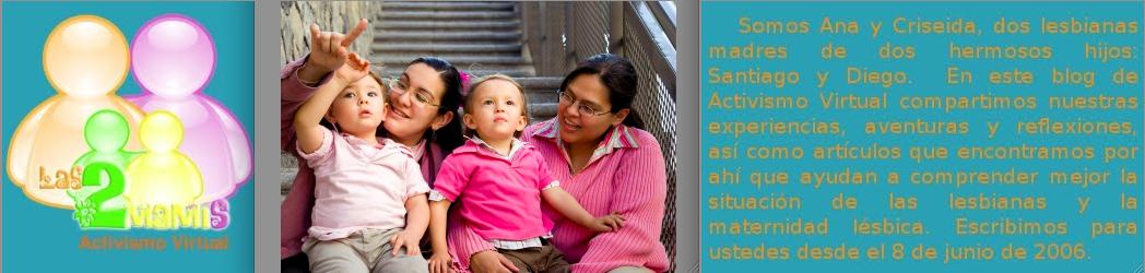 Las Dos Mamis: Activismo Virtual