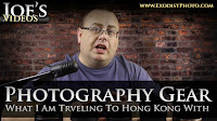 Photography Gear, What I Am Traveling To Hong Kong With | Joe's Videos