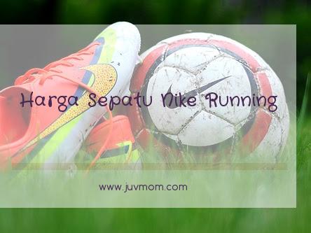 Harga Sepatu Nike Running Original