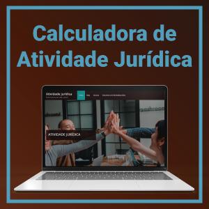 GUIA COMPLETO DE ATIVIDADE JURÍDICA - CALCULE SEU TEMPO