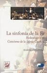 La sinfonía de la Fe: Redescubrir el Catecismo de la Iglesia Católica