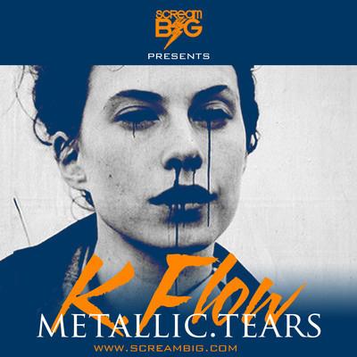 Album: K. Flow - Metallic Tears