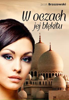 """""""W oczach jej błękitu"""" – Jacek Brzozowski"""