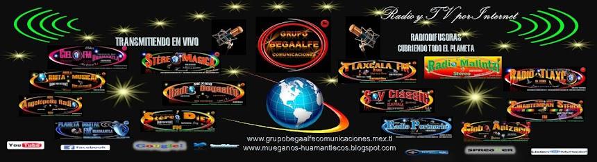 """""""GPO BEGAALFE COMUNICACIONES"""" Y """"MUÉGANOS HUAMANTLECOS""""..TRANSMITIENDO A TODO EL MUNDO."""