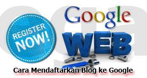 Cara Mudah dan Cepat Mendaftarkan Blog ke Search Engine Google
