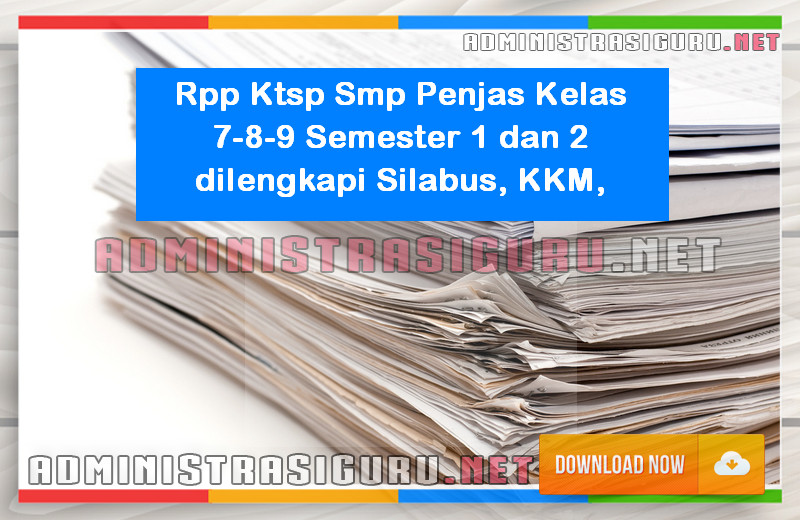 Rpp Ktsp Smp Penjas Kelas 7 8 9 Semester 1 Dan 2 Terbaru Format Docx Dilengkapi Silabus Kkm