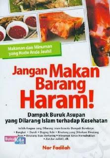 http://www.bukukita.com/Agama/Islam/119483-Jangan-Makan-Barang-Haram.html