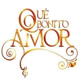 sinopsis que bonito amor que amor hermoso es la proxima