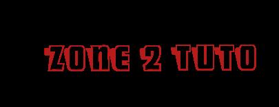 zone 2 tuto