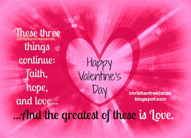 Happy Valentine's Day.  Free image, card, free christian quote for valentine day. Bible verse, scriptures, religious cards.