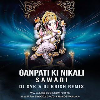 Ganpati-ki Nikali-Sawari-DJ-SYK-Krish-Dewangan-Mix