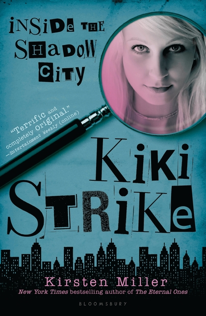 kiki strike Kiki strike 01 inside the shadow city by kirsten miller available in trade paperback on powellscom, also read synopsis and reviews nyc's hottest superspy gets a brand new package.