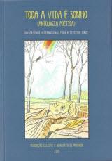 Toda a Vida é Sonho - Antologia Poética (Universidade Internacional para a Terceira Idade)