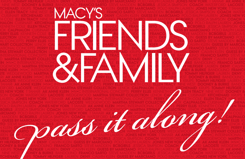 COUPON  Macys 25% off Friends   Family Pass - ENDS 12 8. WOW! As in MACYS 25%  off almost EVERYTHING f6f739bc85511