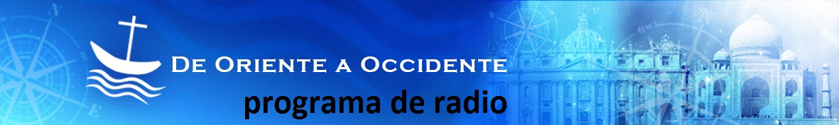 Programa de Radio De Oriente a Occidente