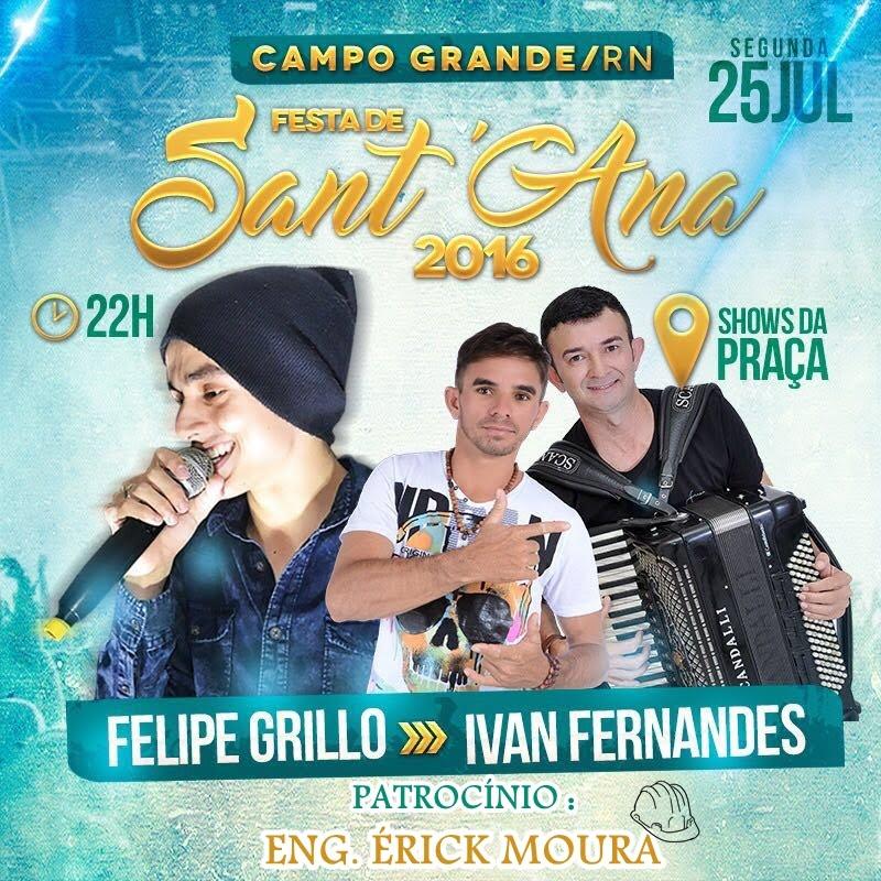 Dia 25 de Julho tem Felipe Grillo e Ivan Fernandes na praça pública da Festa de Sant'Ana 2016