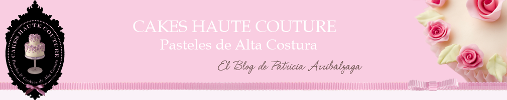 Cakes Haute Couture - Pasteles de Alta Costura