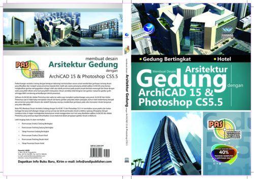 Membuat desain arsitektur gedung dengan archicad 15 &; photoshop cs5.5