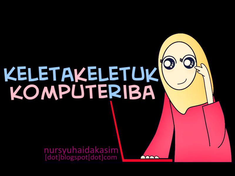 Keletak Keletuk Komputer Riba