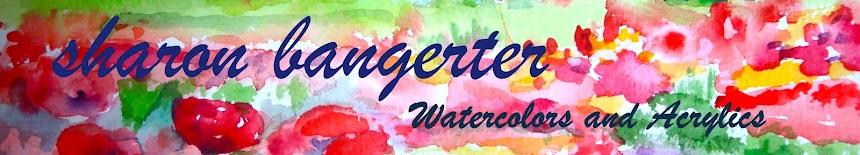 sharon bangerter watercolors & acrylics