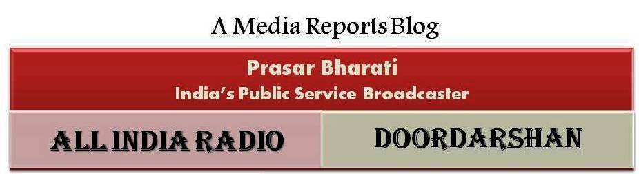 Media Reports on Prasar Bharati (All India Radio & Doordarshan )