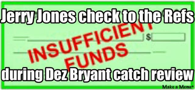 Jerry Jones check to the refs during Dez bryant catch review. Insufficient Funds