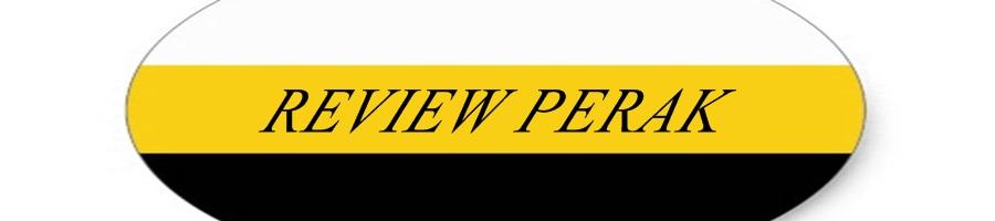 REVIEW PERAK