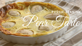 Rustic Spanish Pear Tarte - The perfect summer dessert!
