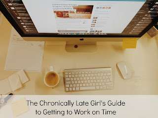 tips and tricks to get to work on time, don't be late!