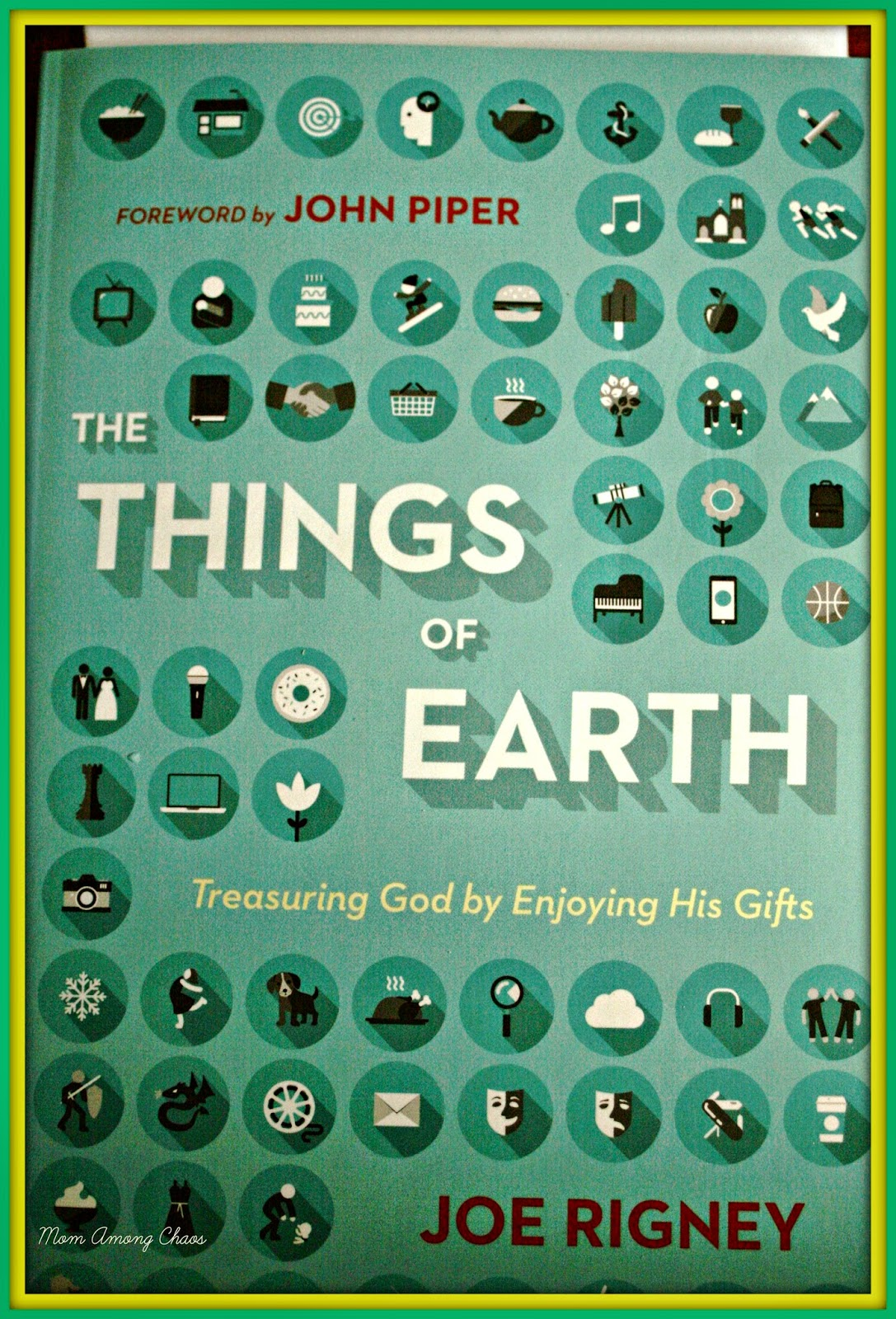 FCblogger, Family Christian, book review, The Things of Earth, Joe Rigney