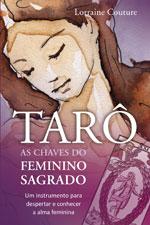 TARÔ - AS CHAVES DO FEMININO SAGRADO * Lorraine Couture