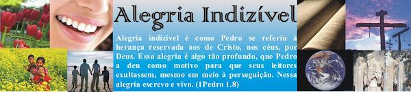 """Alegria indizível"" (1Pe 1.8)"