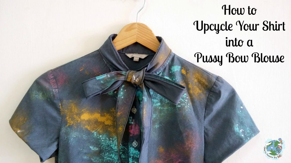 How to Upcycle Your Shirt into a Pussy Bow Blouse