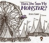 Have You Seen My Monster? by Steve Light